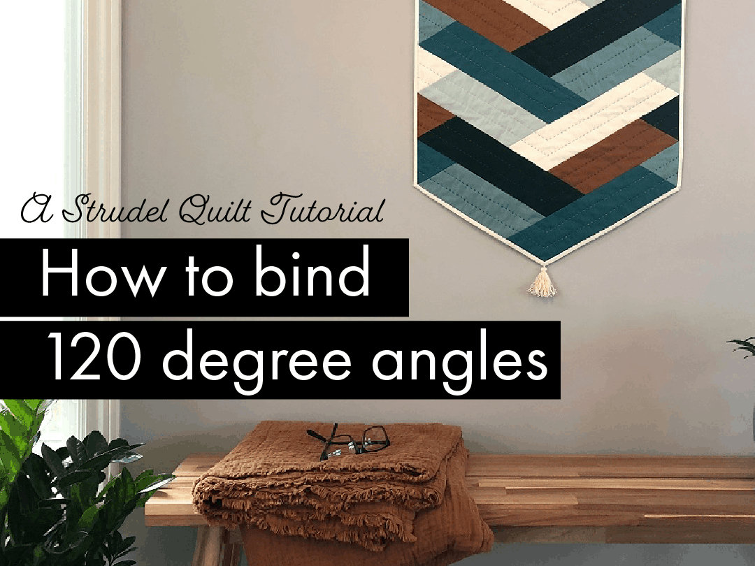120 degree quilt binding tutorial
